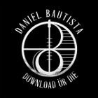 Daniel Bautista - Download Or Die