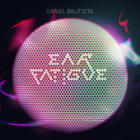 Daniel Bautista - Ear Fatigue