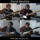 Daniel Bautista - Home Video Sessions Vol. 1