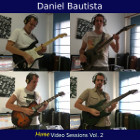 Daniel Bautista - Home Video Sessions Vol. 2